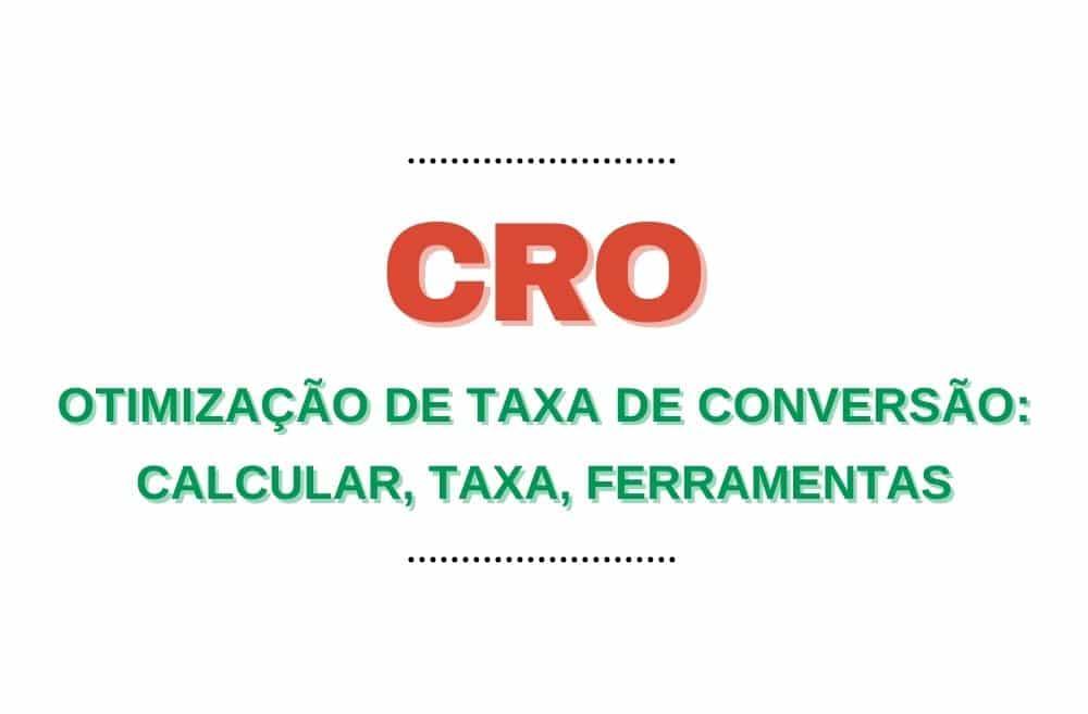 CRO Otimização de taxa de conversão calcular taxa ferramentas